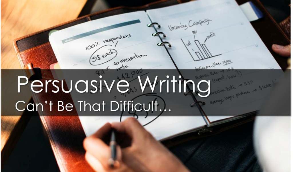 persuasive writing tips In persuasive writing, an author tries to get readers to agree with a position learning to write persuasively is important, because it helps to refine written communication and critical thinking skills.