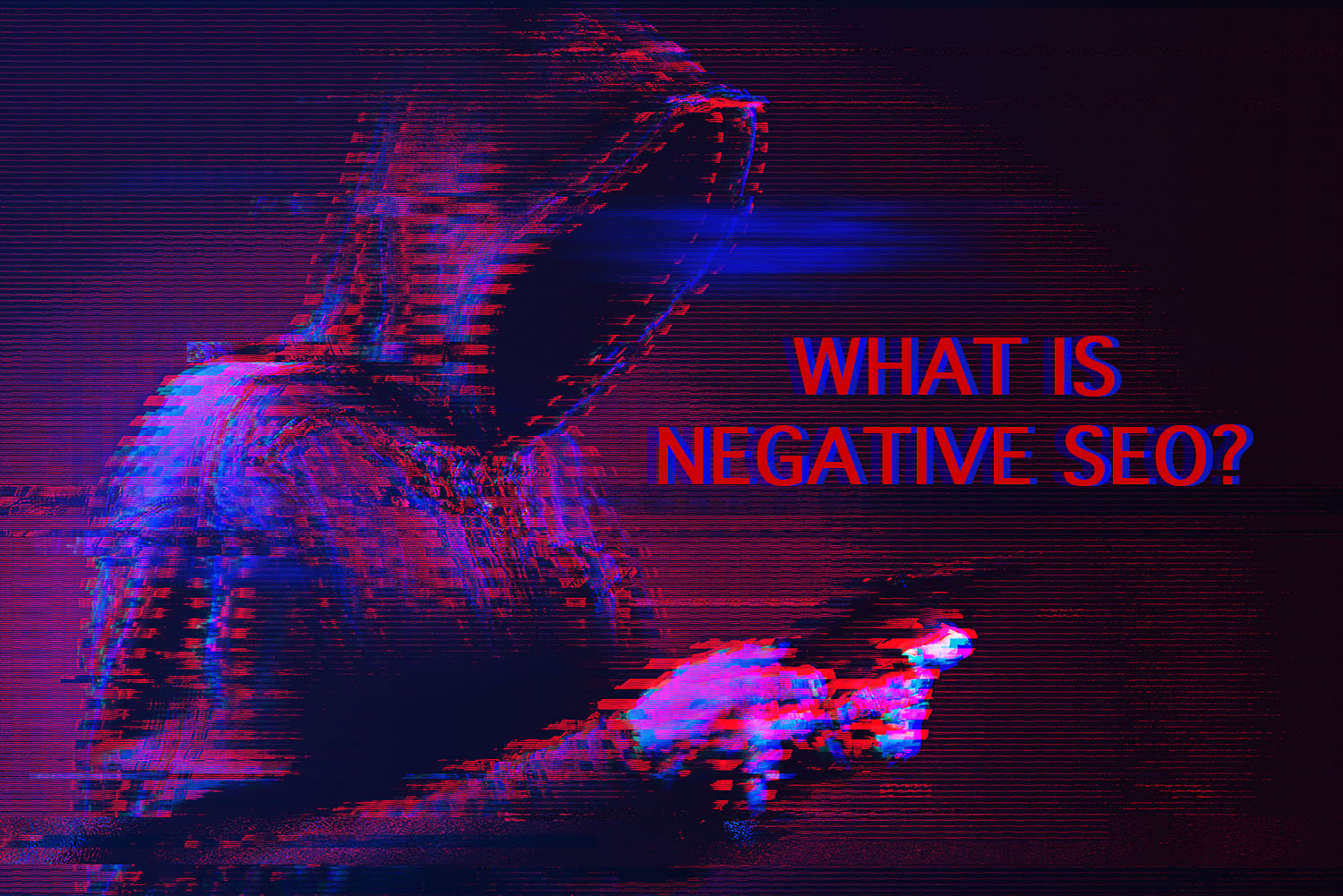 What is Negative SEO?