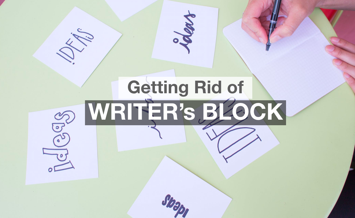 getting rid of writers block