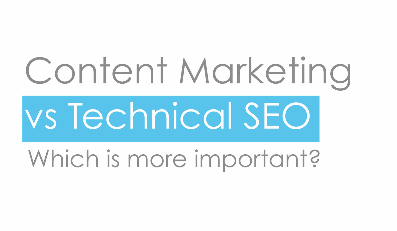 Content Marketing vs Technical SEO