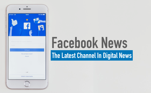 Facebook News: The Lates Channel in Digital News
