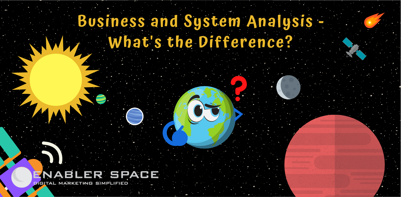 Business and System Analysis - What's the Difference?
