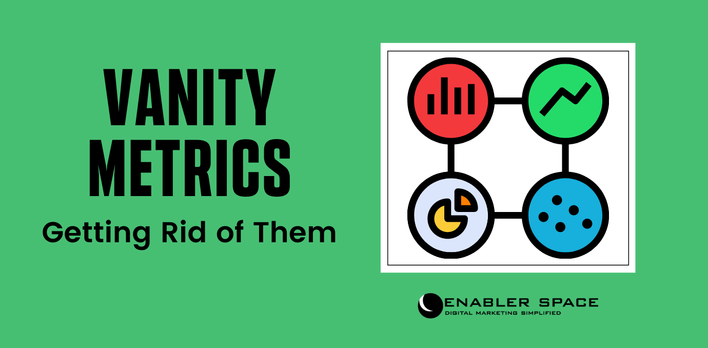 Getting Rid of Vanity Metrics