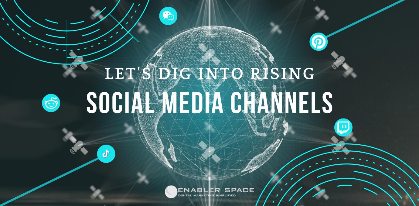 rising social media channels
