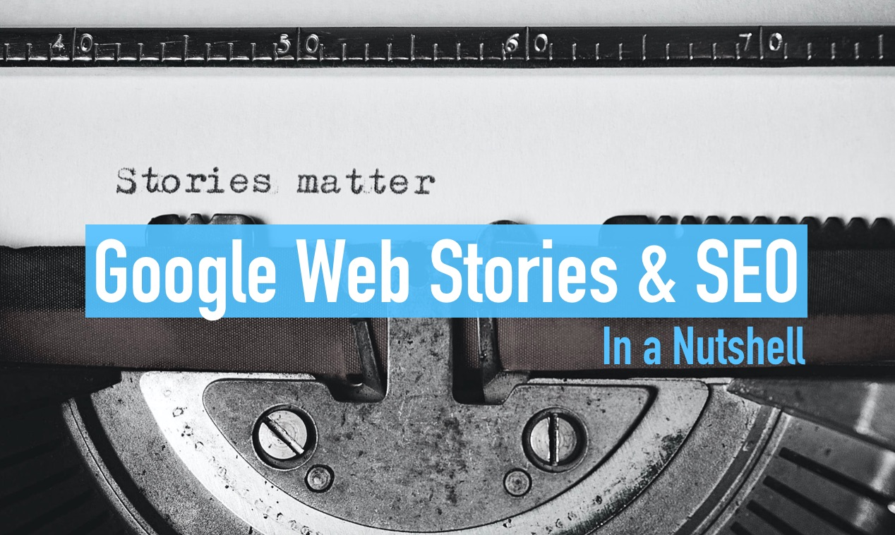 Google Web Stories and SEO - In a Nutshell