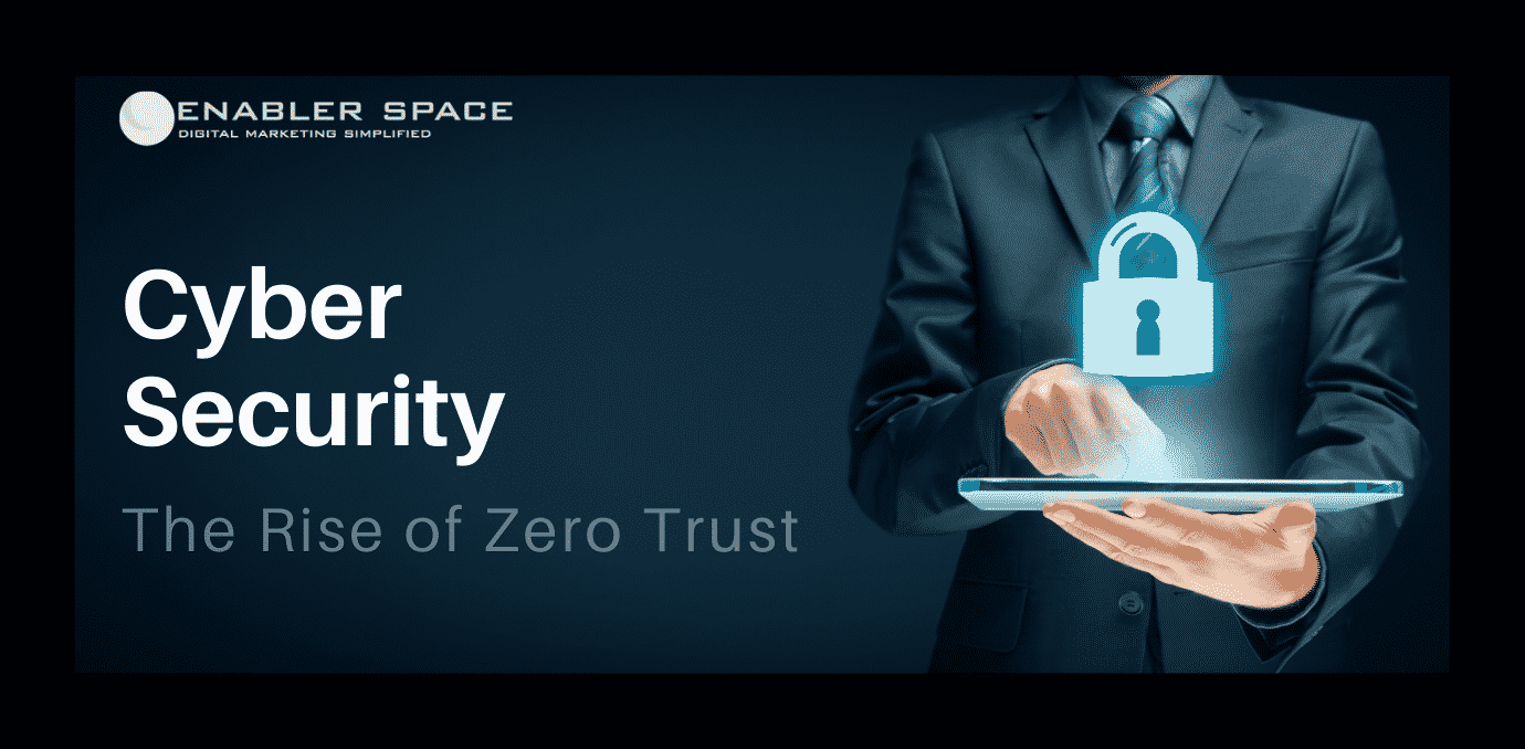 Cyber Security: The Rise of Zero Trust